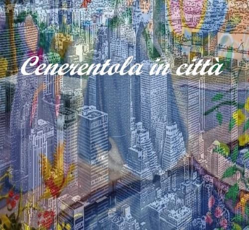 Cenerentola in Città