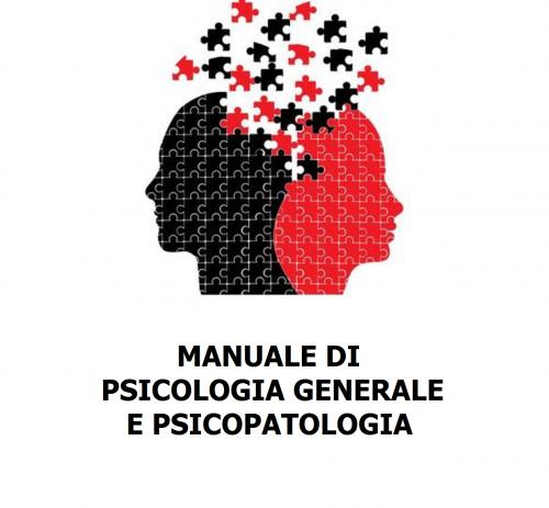 Manuale di Psicologia Generale e di Psicopatologia