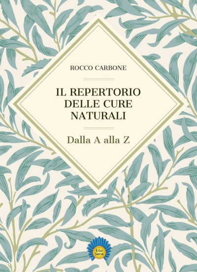 Il Repertorio delle cure naturali - dalla A alla Z